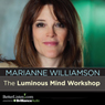 The Luminous Mind Workshop Audiobook, by Marianne Williamson