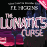 The Lunatics Curse (Unabridged) Audiobook, by F. E. Higgins
