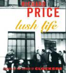 Lush Life: A Novel (Unabridged) Audiobook, by Richard Price