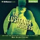 The Lusitania Murders: Disaster Series, Book 4 (Unabridged) Audiobook, by Max Allan Collins