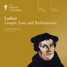 Luther: Gospel, Law, and Reformation, by The Great Courses