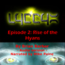 LYCCYX Episode 2: Rise of the Hyans (Unabridged) Audiobook, by Brian Barber