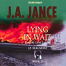 Lying in Wait: J. P. Beaumont Series, Book 12 (Unabridged) Audiobook, by J.A. Jance