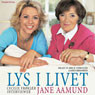 Lys i livet (Unabridged) Audiobook, by Jane Aamund