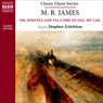M. R. James: Oh, Whistle and Ill Come to You, My Lad (Naxos Classic Ghost Stories) (Unabridged) Audiobook, by M. R. James