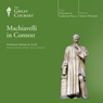 Machiavelli in Context, by The Great Courses