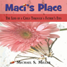 Macis Place: The Loss of a Child Through a Fathers Eyes (Unabridged), by Michael S. Miller