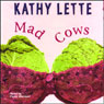 Mad Cows (Unabridged) Audiobook, by Kathy Lette