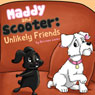 Maddy and Scooter: Unlikely Friends (Unabridged) Audiobook, by Kristen Lucas