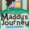 Maddys Journey (Unabridged), by Julie M. Gotwald