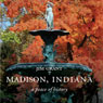 Madison, Indiana: A Peace of History (Unabridged) Audiobook, by Jim Grant