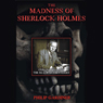 The Madness of Sherlock Holmes Audiobook, by Philip Gardiner