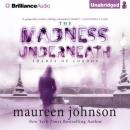 The Madness Underneath: The Shades of London, Book 2 (Unabridged) Audiobook, by Maureen Johnson