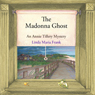 The Madonna Ghost: An Annie Tillery Mystery, Book 1 (Unabridged), by Linda Maria Frank