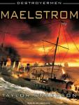Maelstrom: Destroyermen, Book 3 (Unabridged) Audiobook, by Taylor Anderson