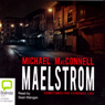 Maelstrom (Unabridged) Audiobook, by Michael MacConnell