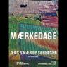 Maerkedage: En historie (Unabridged), by Jens Smaerup Sorensen