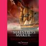 Maestros Maker (Unabridged) Audiobook, by Rhonda Leigh Jones