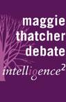Maggie Thatcher Saved Britain: An Intelligence Squared Debate, by Intelligence Squared Limite