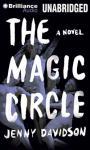 The Magic Circle: A Novel (Unabridged), by Jenny Davidson