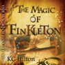 The Magic of Finkleton (Unabridged) Audiobook, by K. C. Hilton