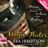 Magic Flutes (Unabridged) Audiobook, by Eva Ibbotson