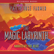 The Magic Labyrinth: Riverworld Saga, Book 4 (Unabridged) Audiobook, by Philip Jose Farmer