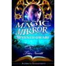 The Magic Mirror and the Seventh Dwarf: Accidental Enchantments, Book Two (Unabridged), by Tia Nevitt