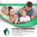 The Magic of Positive Parenting: How to Raise Great Kids (Unabridged), by Made for Success