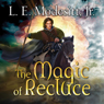 The Magic of Recluce: Saga of Recluce, Book 1 (Unabridged), by L. E. Modesitt Jr.