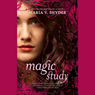 Magic Study (Unabridged) Audiobook, by Maria V. Snyder