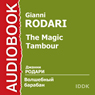 The Magic Tambour (Unabridged) Audiobook, by Gianni Rodari