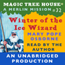Magic Tree House, Book 32: Winter of the Ice Wizard (Unabridged), by Mary Pope Osborne