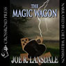 The Magic Wagon (Unabridged), by Joe R. Lansdale