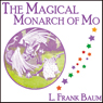 The Magical Monarch of Mo (Unabridged) Audiobook, by L. Frank Baum