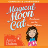 Magical Moon Cat: Moonbeans and the Circus of Wishes (Unabridged) Audiobook, by Annie Dalton