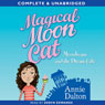 Magical Moon Cat: Moonbeans and the Dream Cafe (Unabridged), by Annie Dalton