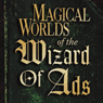 Magical Worlds of the Wizard of Ads (Unabridged) Audiobook, by Roy H. Williams