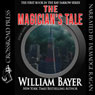The Magicians Tale: A Kay Farrow Novel (Unabridged) Audiobook, by William Bayer