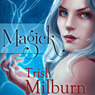 Magick (Unabridged) Audiobook, by Trish Milburn