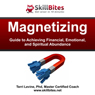 Magnetizing: Guide to Achieving Financial, Emotional, and Spiritual Abundance (Unabridged), by Terri Levine Ph.D.