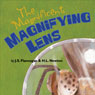 The Magnificent Magnifying Lens (Unabridged) Audiobook, by J. S. Flannagan