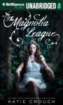 The Magnolia League (Unabridged) Audiobook, by Katie Crouch