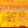 Mahamudra for the Modern World: An Unprecedented Training Course in the Pinnacle Teachings of Tibetan Buddhism Audiobook, by Reginald A. Ray