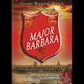 Major Barbara (Dramatized) (Unabridged), by George Bernard Shaw