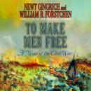 To Make Men Free: A Novel (Unabridged) Audiobook, by Newt Gingrich
