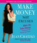 Make Money, Not Excuses, by Jean Chatzky