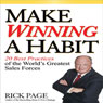 Make Winning a Habit: 20 Best Practices of the Worlds Greatest Sales Forces (Unabridged), by Rick Page