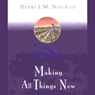 Making All Things New: An Invitation to the Spiritual Life (Unabridged) Audiobook, by Henri Nouwen