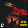 Making of an Assassin: The Hawk File Prequel (Unabridged) Audiobook, by Loren Robinson
